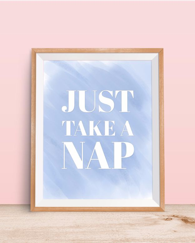 Free Printables For Your Walls - Just Take A Nap Free Printable - Best Free Prints for Wall Art and Picture to Print for Home and Bedroom Decor - Ideas for the Home, Organization - Quotes for Bedroom and Kitchens, Vintage Bathroom Pictures - Downloadable Printable for Kids - DIY and Crafts by DIY JOY http://diyjoy.com/free-printables-walls