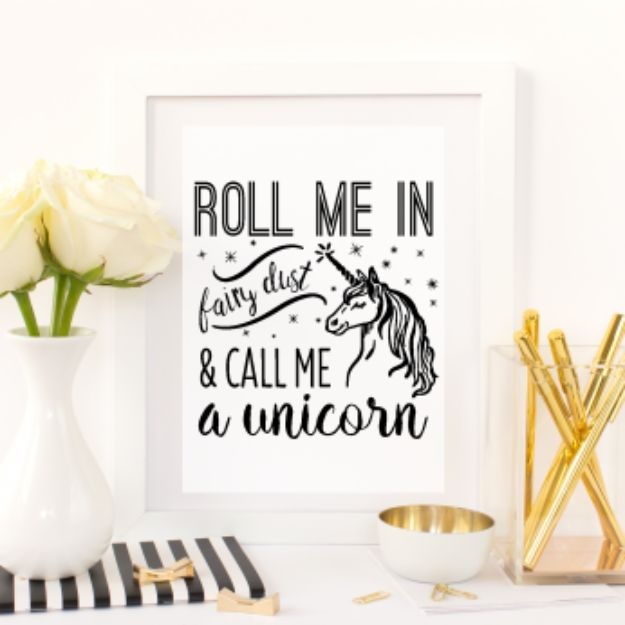 Best Free Printables For Your Walls - Roll Me In Fairy Dust & Call Me A Unicorn Free Printable - Free Prints for Wall Art and Picture to Print for Home and Bedroom Decor - Crafts to Make and Sell With Ideas for the Home, Organization #diy