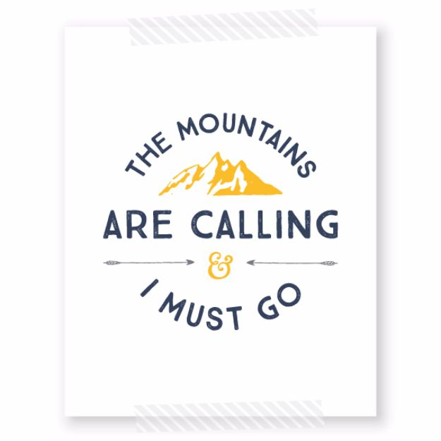 Best Free Printables For Your Walls - The Mountains Are Calling And I Must Go Free Printable - Free Prints for Wall Art and Picture to Print for Home and Bedroom Decor - Crafts to Make and Sell With Ideas for the Home, Organization #diy