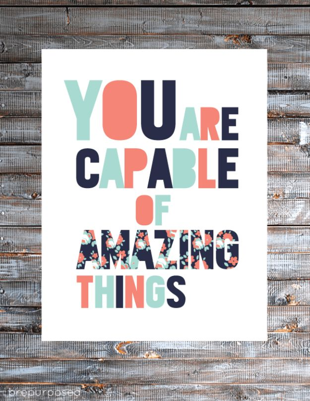 Best Free Printables For Your Walls - You Are Capable Of Amazing Things Free Printable - Free Prints for Wall Art and Picture to Print for Home and Bedroom Decor - Crafts to Make and Sell With Ideas for the Home, Organization #diy