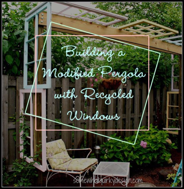 DIY Ideas With Old Windows - Building A Modified Pergola With Recycled Windows - Rustic Farmhouse Decor Tutorials and Projects Made With An Old Window - Easy Vintage Shelving, Coffee Table, Towel Hook, Wall Art, Picture Frames and Home Decor for Kitchen, Living Room and Bathroom - Creative Country Crafts, Seating, Furniture, Patio Decor and Rustic Wall Art and Accessories to Make and Sell http://diyjoy.com/diy-projects-old-windows