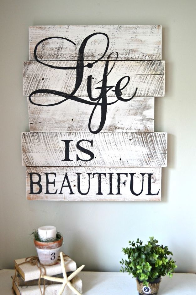 Best Country Decor Ideas - Hand-painted Whitewashed Life Is Beautiful Sign - Rustic Farmhouse Decor Tutorials and Easy Vintage Shabby Chic Home Decor for Kitchen, Living Room and Bathroom - Creative Country Crafts, Rustic Wall Art and Accessories to Make and Sell