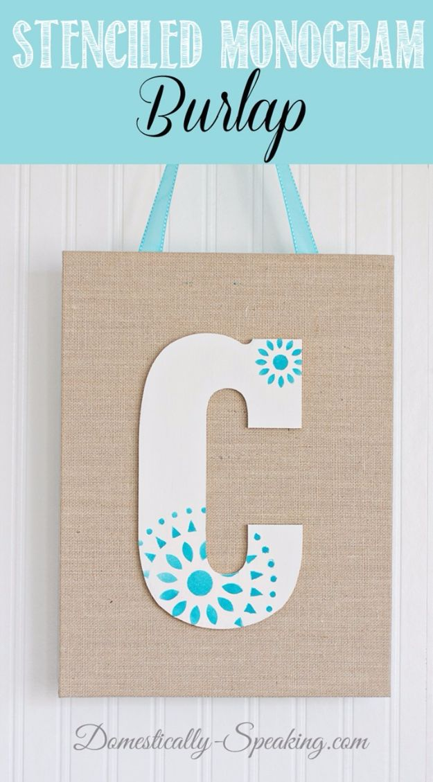 DIY Stencil Ideas - Stenciled Monogram Burlap - Cool and Easy Stenciling Tutorials For Making Handmade Wallpaper and Designs, Furniture Makeover Ideas and Crafty Modern Decor With Stencils - Rustic Farmhouse Paint Techniques and Step by Step Instructions for Using Stencil Art in Your Living Room, Bedroom, Bathroom and Crafts