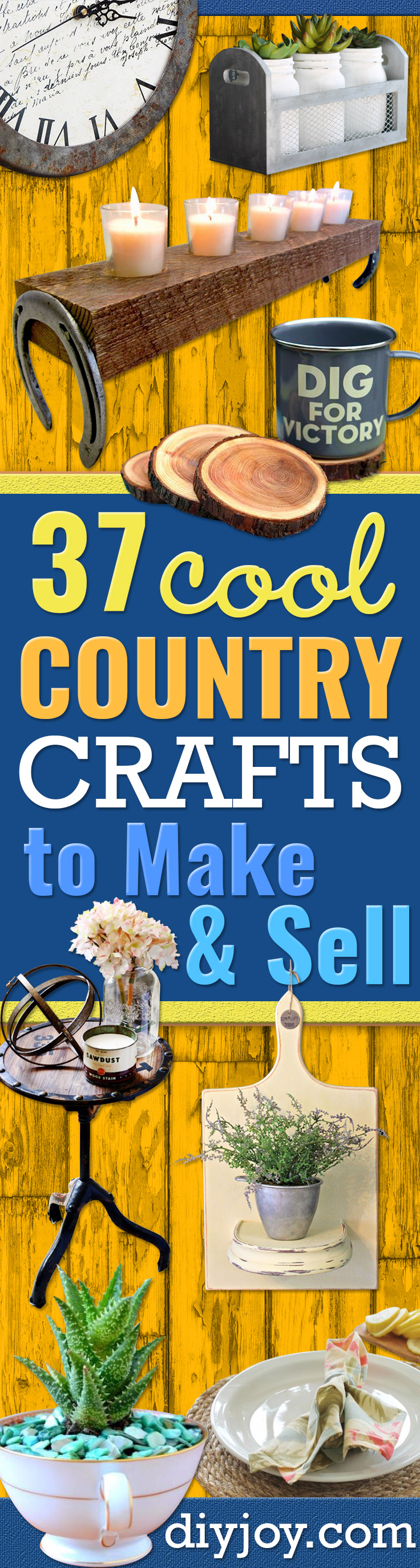 Country Crafts to Make And Sell - Easy DIY Home Decor and Rustic Craft Ideas - Step by Step Farmhouse Decor To Make and Sell on Etsy and at Craft Fairs - Tutorials and Instructions for Creative Ways to Make Money - Best Vintage Farmhouse DIY For Living Room, Bedroom, Walls and Gifts http://diyjoy.com/country-crafts-to-make-and-sell