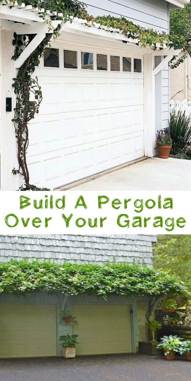 DIY Projects Your Garage Needs - Build A Pergola Over Your Garage - Do It Yourself Garage Makeover Ideas Include Storage, Mudroom, Organization, Shelves, and Project Plans for Cool New Garage Decor - Easy Home Decor on A Budget http://diyjoy.com/diy-garage-ideas