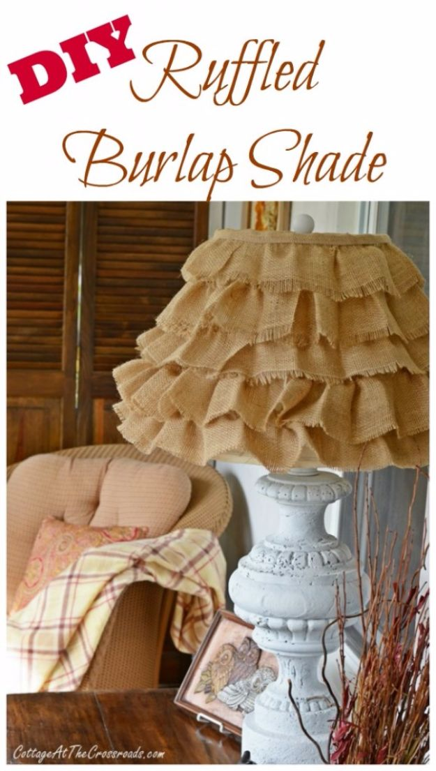 Country Crafts to Make And Sell - DIY Ruffled Burlap Shade - Easy DIY Home Decor and Rustic Craft Ideas - Step by Step Farmhouse Decor To Make and Sell on Etsy and at Craft Fairs - Tutorials and Instructions for Creative Ways to Make Money - Best Vintage Farmhouse DIY For Living Room, Bedroom, Walls and Gifts #craftstosell #countrycrafts #etsyideas