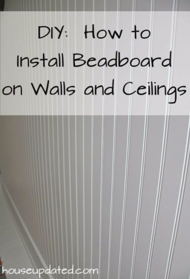 DIY Home Improvement Projects On A Budget - Install Beadboard On Walls And Ceilings - Cool Home Improvement Hacks, Easy and Cheap Do It Yourself Tutorials for Updating and Renovating Your House - Home Decor Tips and Tricks, Remodeling and Decorating Hacks - DIY Projects