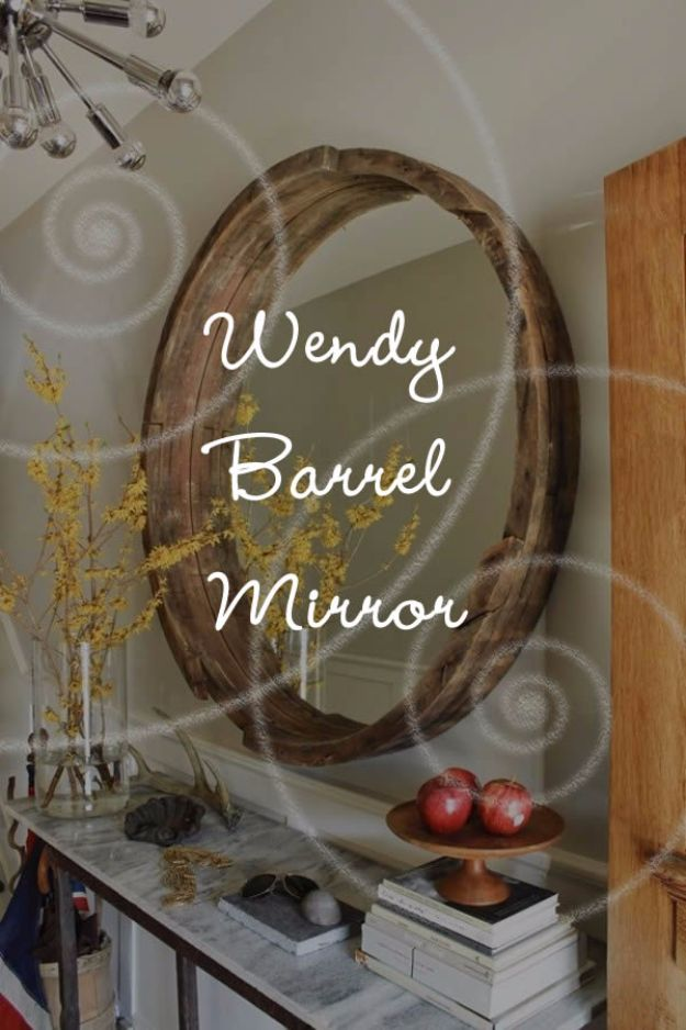 DIY Ideas With Old Barrels - Wine Barrel Mirror - Rustic Farmhouse Decor Tutorials and Projects Made With a Barrel - Easy Vintage Home Decor for Kitchen, Living Room and Bathroom - Creative Country Crafts, Dog Beds, Seating, Furniture, Patio Decor and Rustic Wall Art and Accessories to Make and Sell tp://diyjoy.com/diy-projects-old-barrels