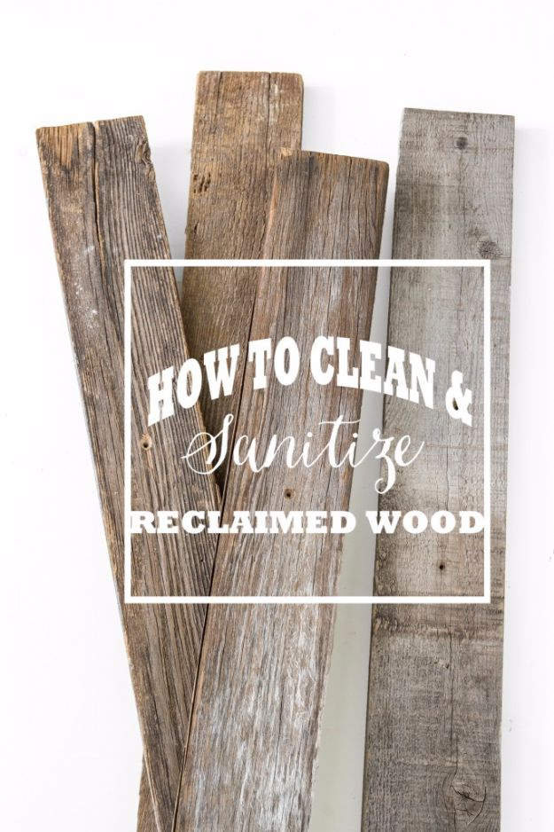 Cool Woodworking Tips - Clean And Sanitize Reclaimed Wood - Easy Woodworking Ideas, Woodworking Tips and Tricks, Woodworking Tips For Beginners, Basic Guide For Woodworking - Refinishing Wood, Sanding and Staining, Cleaning Wood and Upcycling Pallets #woodworking