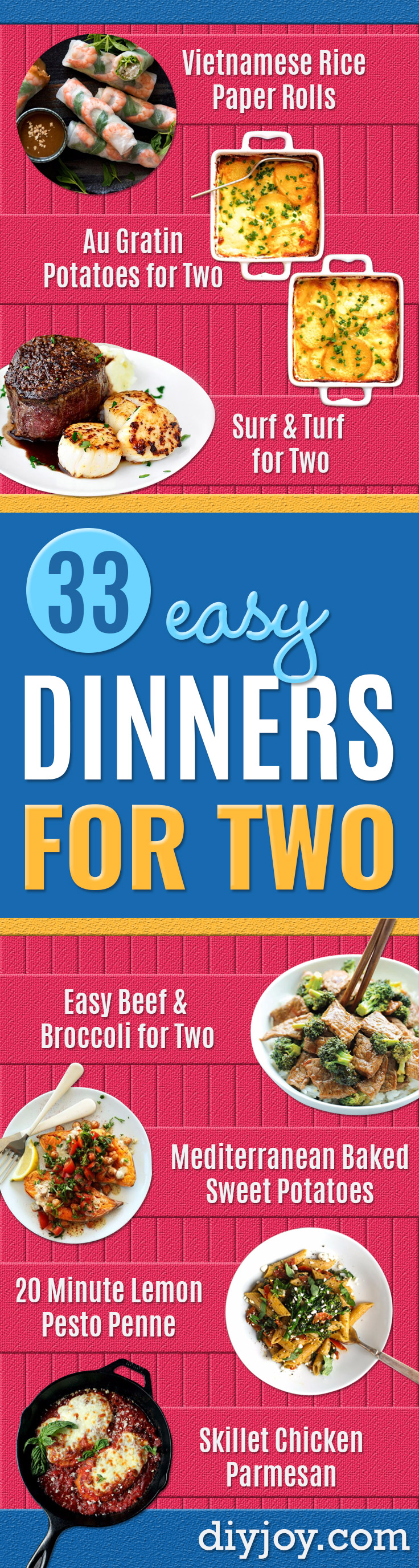 Easy Dinner Ideas for Two - Quick, Fast and Simple Recipes to Make for Two People - Freeze and Make Ahead Dinner Recipe Tips for Best Weeknight Dinners - Chicken, Fish, Vegetable, No Bake and Vegetarian Options - Crockpot, Microwave, Healthy, Lowfat Options http://diyjoy.com/easy-dinners-for-two