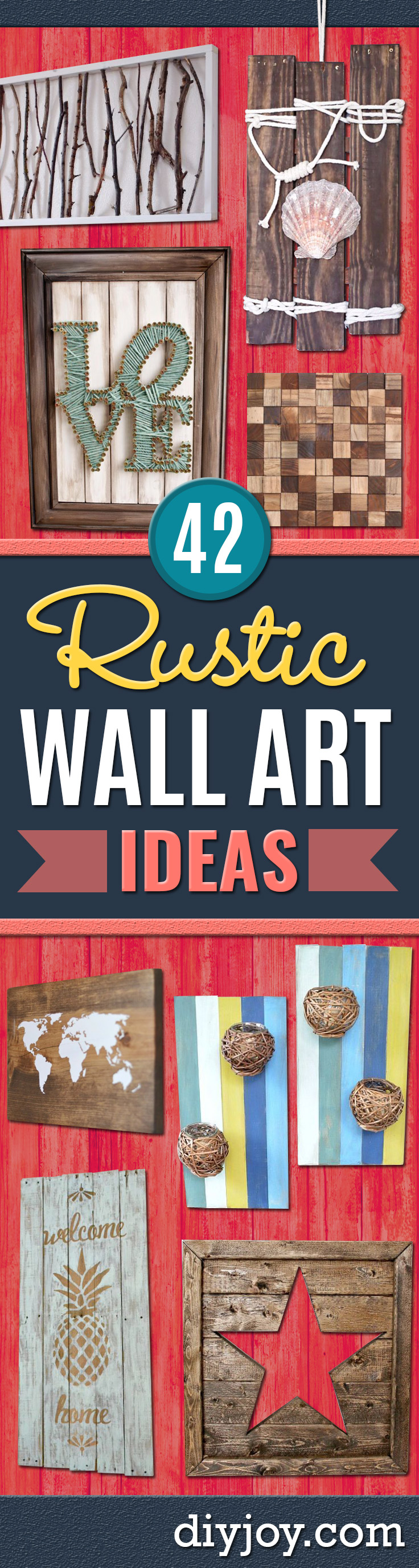 Rustic Wall Art Ideas - DIY Farmhouse Wall Art and Vintage Decor for Walls - Country Crafts and Rustic Home Decor Made Easy With Instructions and Tutorials - String Art, Repurposed Pallet Projects, Mason Jar Crafts, Vintage Signs, Word Art and Letters, Monograms and Sewing Projects http://diyjoy.com/rustic-wall-art-ideas
