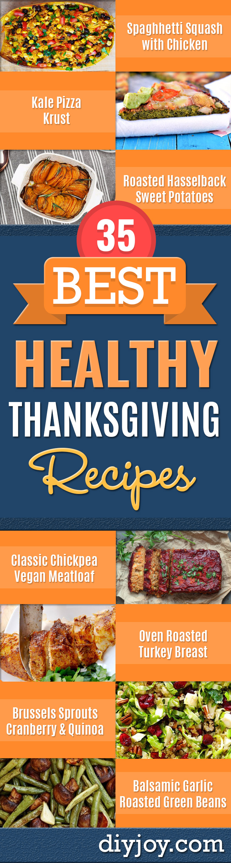 Healthy Thanksgiving Recipes - Low fat Versions of Your Favorite Holiday Recipe for Turkey, Stuffing, Gravy, Pie and Desserts, Appetizers, Vegetables and Side Dishes like Spinach, Broccoli, Cranberries, Mashed Potatoes, Sweet Potatoes and Green Beans - Easy and Quick Last Minute Thanksgiving Recipes for Low Carb, Low Fat and Clean Eating Diets http://diyjoy.com/healthy-thanksgiving-recipes