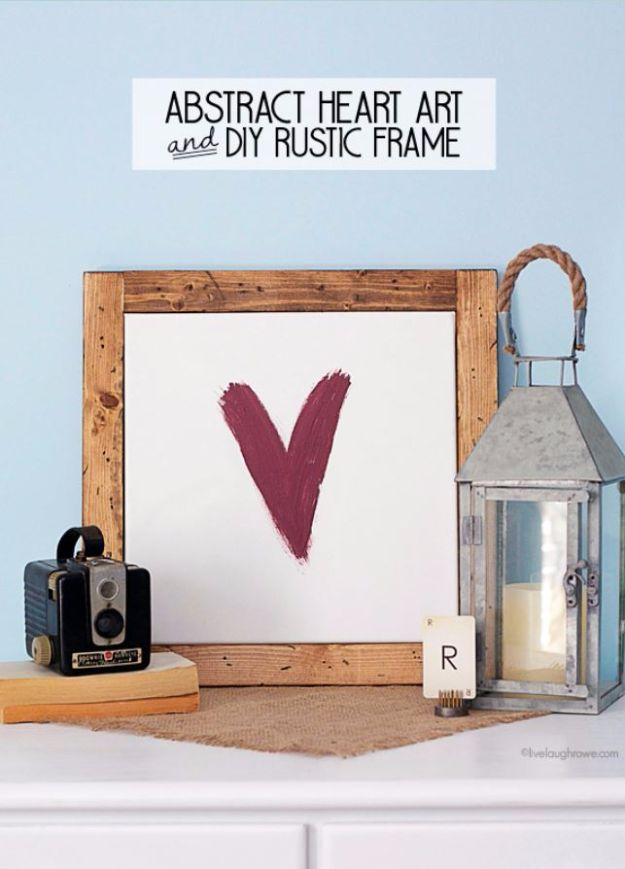 Last Minute Christmas Gifts - Abstract Heart Art and DIY Rustic Frame - Quick DIY Gift Ideas and Easy Christmas Presents To Make for Mom, Dad, Family and Friends - Dollar Store Crafts and Cheap Homemade Gifts