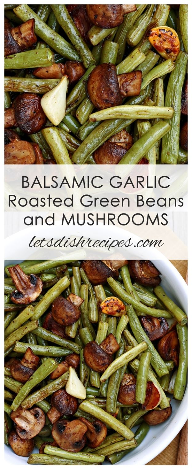 Best Fall Recipes and Ideas for Dinner - Balsamic Garlic Roasted Green Beans And Mushrooms- Quick Meals With Chicken, Beef and Fish, Easy Crockpot Meals and Make Ahead Soups and Dinners - Healthy Dinner Recipes and Fast Last Minute Foods With Spinach, Vegetables, Butternut Squash, Pumpkin and Nuts