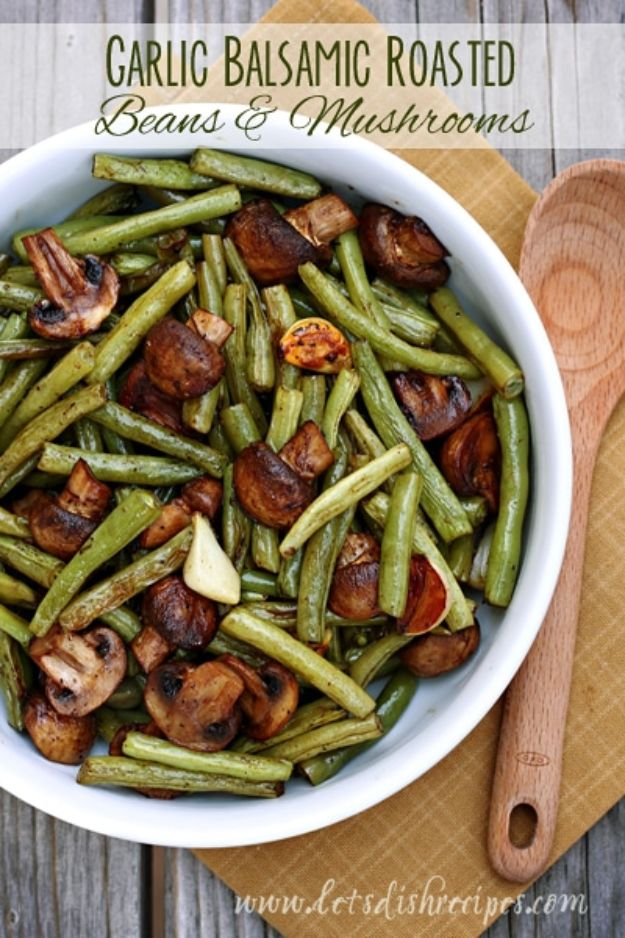 Healthy Thanksgiving Recipes - Balsamic Garlic Roasted Green Beans and Mushrooms - Low fat Versions of Your Favorite Holiday Recipe for Turkey, Stuffing, Gravy, Pie and Desserts, Appetizers, Vegetables and Side Dishes like Spinach, Broccoli, Cranberries, Mashed Potatoes, Sweet Potatoes and Green Beans - Easy and Quick Last Minute Thanksgiving Recipes for Low Carb, Low Fat and Clean Eating Diets http://diyjoy.com/healthy-thanksgiving-recipes