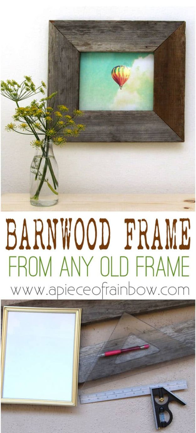 DIY Ideas With Old Picture Frames - Old Picture Frame Into Barn Wood Frame - Cool Crafts To Make With A Repurposed Picture Frame - Cheap Do It Yourself Gifts and Home Decor on A Budget - Fun Ideas for Decorating Your House and Room http://diyjoy.com/diy-ideas-picture-frames