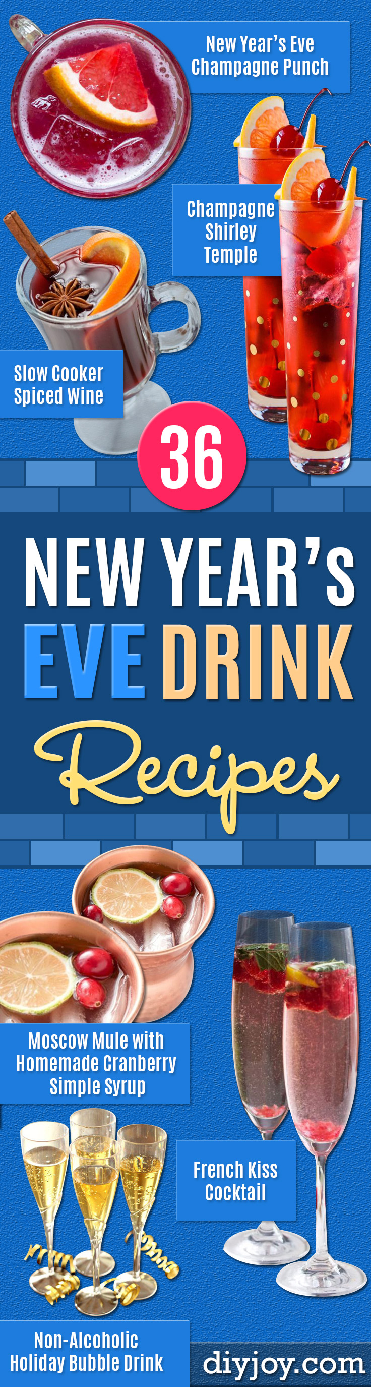 Best Drink Recipes for New Years Eve - Creative Cocktails, Drinks, Champagne Toasts, and Punch Mixes for A New Year's Eve Party - Ideas for Serving, Glasses, Fun Ideas for Shots and Cocktails - Easy Vodka Recipes, Non Alcoholic, Whisky Rum and Party Punches http://diyjoy.com/new-years-eve-drink-recipes