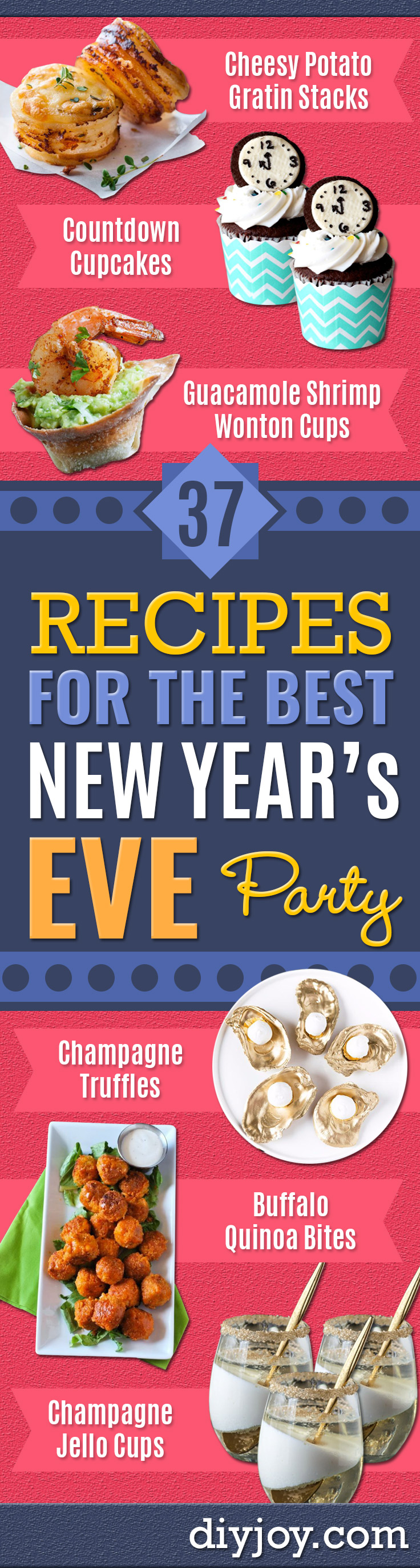 New Years Eve Party Recipes - Best New Year Drinks, Cocktails, Appetizers and Party Foods for Your New Year's Eve Celebration - Quick Desserts, Snacks, Dips, Finger Foods, Cake and Champagne Toast Recipe Ideas - Fun and Easy Foods To Serve For A Crowd http://diyjoy.com/new-years-eve-recipes