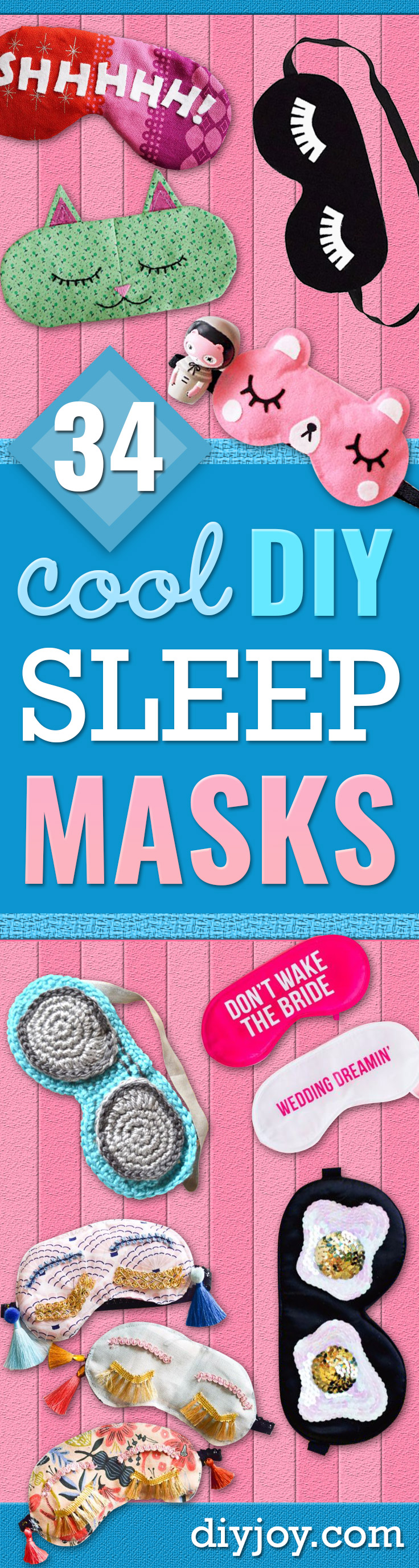 DIY Sleep Masks - Cute and Easy Ideas for Making a Homemade Sleep Mask - Best DIY Gift Ideas for Her - Cool Crafts To Make and Sell On Etsy - Creative Presents for Girls, Women and Teens - Do It Yourself Sleeping With Words, Accents and Fun Accessories for Relaxing http://diyjoy.com/diy-sleep-masks