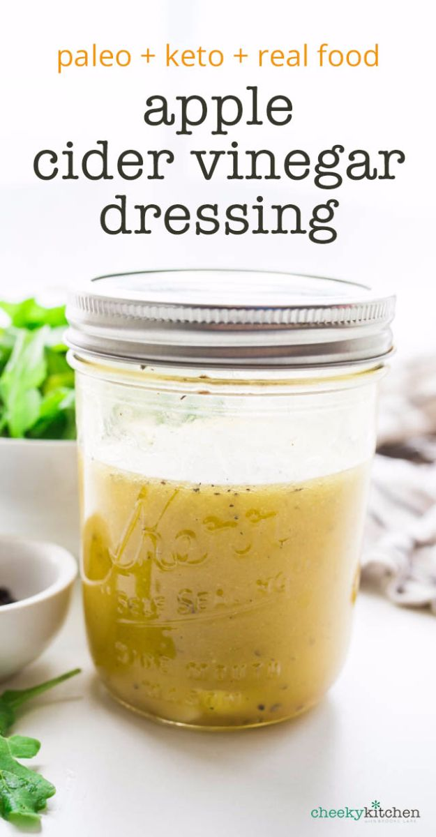 Salad Dressing Recipes - Apple Cider Vinegar Dressing - Healthy, Low Calorie and Easy Recipes for Creamy Homeade Dressings - How To Make Vinaigrette, Mango, Greek, Paleo, Balsamic, Ranch, and Italian Copycat Dressings