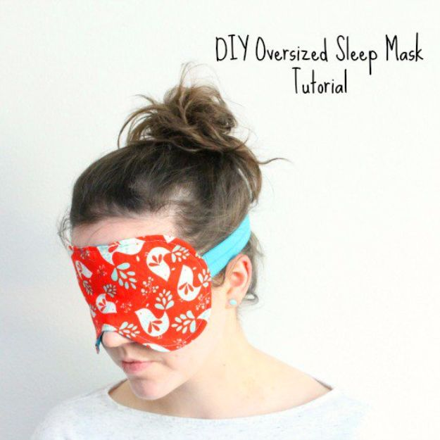 DIY Sleep Masks - Sew An Oversized Sleep Mask - Cute and Easy Ideas for Making a Homemade Sleep Mask - Best DIY Gift Ideas for Her - Cool Crafts To Make and Sell On Etsy - Creative Presents for Girls, Women and Teens - Do It Yourself Sleeping With Words, Accents and Fun Accessories for Relaxing   #diy #diygifts