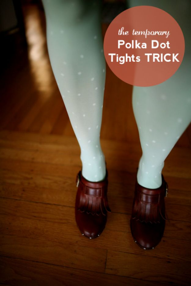 Clothes Hacks - Temporary Polka Dot Tights Trick - DIY Fashion Ideas For Women and For Every Girl - Easy No Sew Hacks for Men's Shirts - Washing Machines Tips For Teens - How To Make Jeans For Fat People - Storage Tips and Videos for Room Decor http://diyjoy.com/diy-clothes-hacks