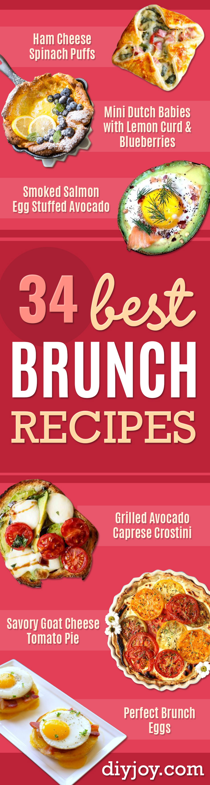 Best Brunch Recipes - Eggs, Pancakes, Waffles, Casseroles, Vegetable Dishes and Side, Potato Recipe Ideas for Brunches - Serve A Crowd and Family with the versions of Eggs Benedict, Mimosas, Muffins and Pastries, Desserts - Make Ahead , Slow Cooler and Healthy Casserole Recipes http://diyjoy.com/best-brunch-recipes