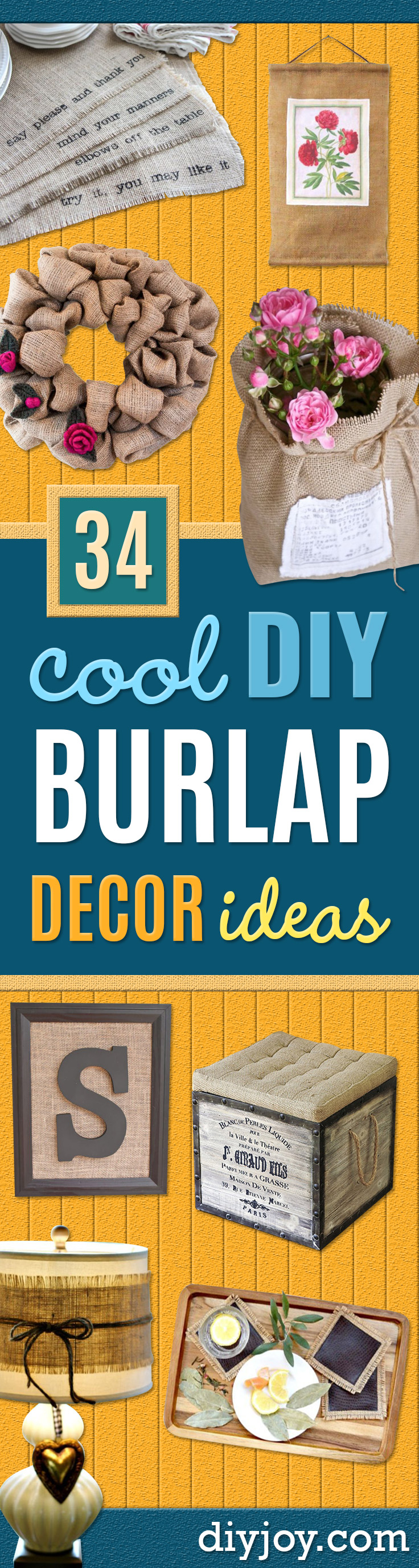 DIY Burlap Ideas - Burlap Furniture, Home Decor and Crafts - Banners and Buntings, Wall Art, Ottoman from Coffee Sacks, Wreath, Centerpieces and Table Runner - Kitchen, Bedroom, Living Room, Bathroom Ideas - Shabby Chic Craft Projects and DIY Wedding Decor http://diyjoy.com/diy-burlap-decor-ideas