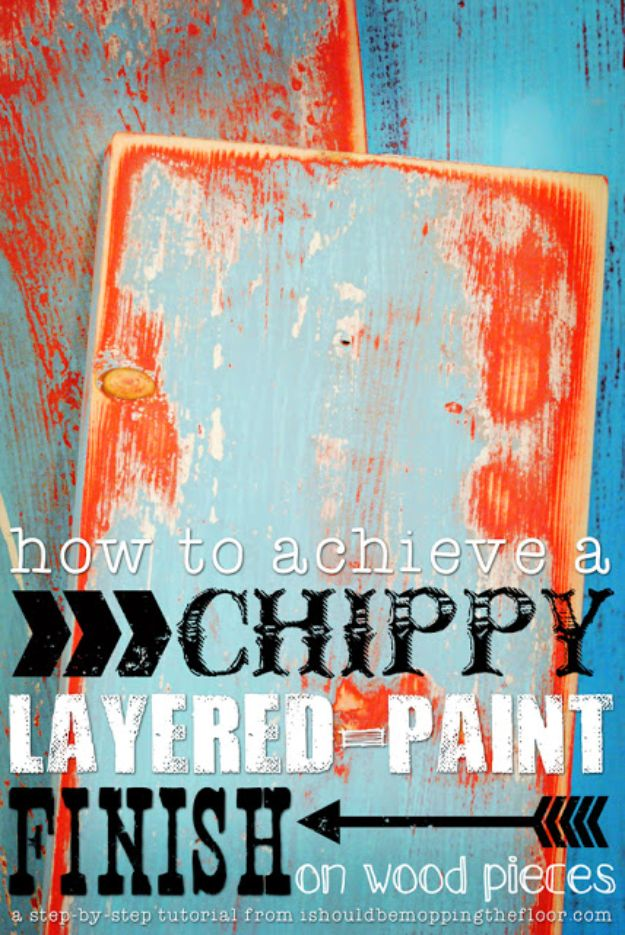 DIY Painting Hacks - Achieve a Chippy Layered-Paint Finish on Wood Pieces - Easy Ways To Shortcut House Painting - Wall Prep, Painters Tape, Trim, Edging, Ceiling, Exterior Cutting In, Furniture and Crafts Paint Tips - Paint Your House Or Your Room With These Time Saving Painter Hacks and Quick Tricks http://diyjoy.com/diy-painting-hacks
