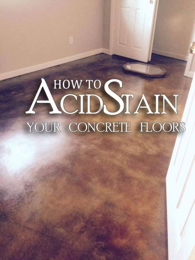 DIY Flooring Projects - Acid Stained Concrete Floor - Cheap Floor Ideas for Those On A Budget - Inexpensive Ways To Refinish Floors With Concrete, Laminate, Plywood, Peel and Stick Tile, Wood, Vinyl - Easy Project Plans and Unique Creative Tutorials for Cool Do It Yourself Home Decor #diy #flooring #homeimprovement