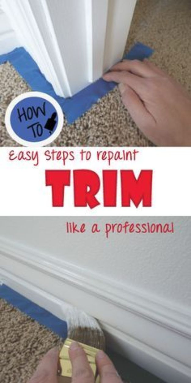 DIY Painting Hacks - Repaint Your Trim Like a Pro - Easy Ways To Shortcut House Painting - Wall Prep, Painters Tape, Trim, Edging, Ceiling, Exterior Cutting In, Furniture and Crafts Paint Tips - Paint Your House Or Your Room With These Time Saving Painter Hacks and Quick Tricks http://diyjoy.com/diy-painting-hacks