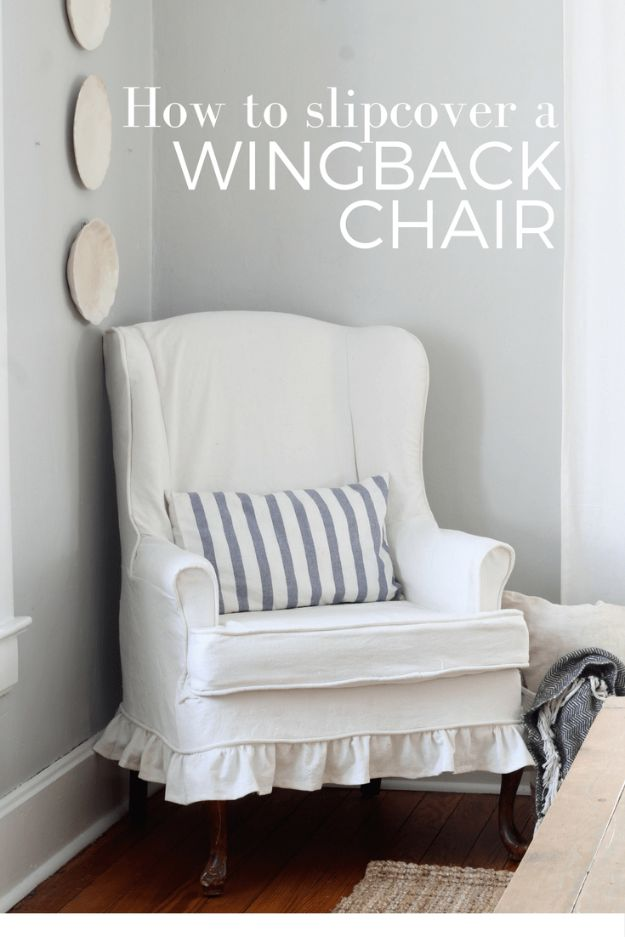 DIY Slipcovers - Sew A Slipcover For A Wingback Chair - Do It Yourself Slip Covers For Furniture - No Sew Ideas, Easy Fabrics Four Couch and Sofa Cover - Chair Projects and Ideas, How To Make a Slip cover with step by step tutorial and instructions - Cool DIY Home and Living Room Decor http://diyjoy.com/diy-slipcovers