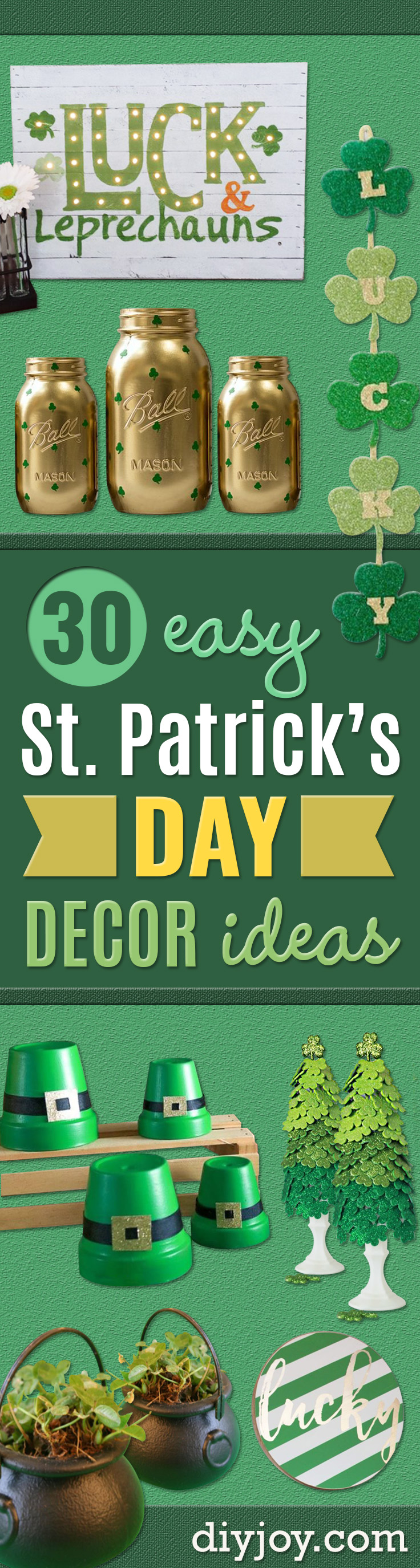 St Patricks Day Decor Ideas - DIY St. Patrick's Day Party Decorations and Home Decor Crafts - Projects for Walls, Hanging Banners, Wreaths, Tabletop Centerpieces and Party Favors - Green Shamrocks, Leprechauns and Cute and Easy Do It Yourself Decor For Parties - Cheap Dollar Store Ideas for Those On A Budget http://diyjoy.com/diy-st-patricks-day-decor