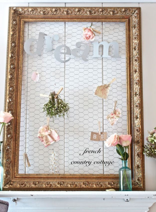 DIY Shabby Chic Decor Ideas - Chicken Wire Dream Board - French Farmhouse and Vintage White Linens - Bedroom, Living Room, Bathroom Ideas, Distressed Furniture and Boho Crafts - Cheap Dollar Store Projects and Upcycle Repurposed Home Decor http://diyjoy.com/shabby-chic-diy