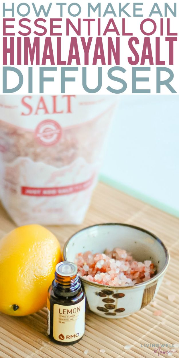 DIY Essential Oil Recipes and Ideas - Make an Essential Oil Himalayan Salt Diffuser - Cool Recipes, Crafts and Home Decor to Make With Essential Oil - Diffuser Projects, Roll On Prodicts for Skin - Recipe Tutorials for Cleaning, Colds, For Sleep, For Hair, For Paint, For Weight Loss #crafts #diy #essentialoils