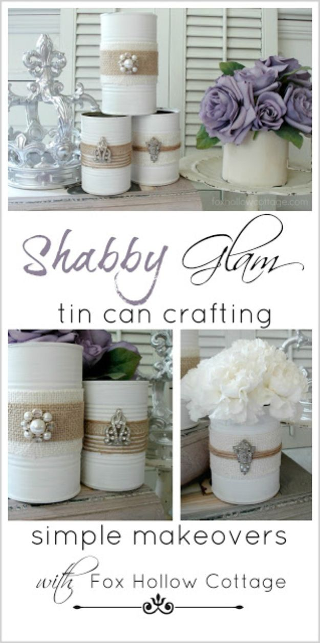 DIY Shabby Chic Decor Ideas - Shabby Vintage Tin Can Craft - French Farmhouse and Vintage White Linens - Bedroom, Living Room, Bathroom Ideas, Distressed Furniture and Boho Crafts - Cheap Dollar Store Projects and Upcycle Repurposed Home Decor #diyideas #shabbychic #diyhomedecor