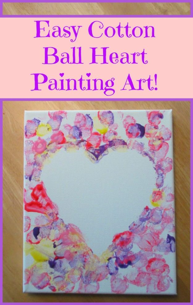 Crafts for Girls - Cotton Ball Heart Painting Crafts - Cute Crafts for Young Girls, Toddlers and School Children - Fun Paints to Make, Arts and Craft Ideas, Wall Art Projects, Colorful Alphabet and Glue Crafts, String Art, Painting Lessons, Cheap Project Tutorials and Inexpensive Things for Kids to Make at Home - Cute Room Decor and DIY Gifts to Make for Mom and Dad http://diyjoy.com/crafts-for-girls
