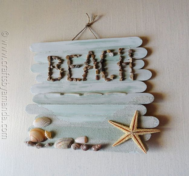 DIY Beach House Decor - Craft Stick Beach Plaque - Cool DIY Decor Ideas While On A Budget - Cool Ideas for Decorating Your Beach Home With Shells, Sand and Summer Wall Art - Crafts and Do It Yourself Projects With A Breezy, Blue, Summery Feel - White Decor and Shiplap, Birchwood Boats, Beachy Sea Glass Art Projects for Living Room, Bedroom and Kitchen