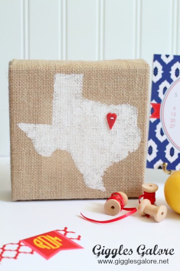 DIY Ideas For Everyone Who Loves Texas - Home State Burlap Canvas - Cute Lone Star State Crafts In The Shape of Texas - Best Texan Quotes, Sayings and Signs for Your Porch and Home - Easy Texas Themed Decorating Ideas - Country Crafts, Rustic Home Decor, String Art and Map Projects Shaped Like Texas - Decor for Living Room, Bedroom, Bathroom, Kitchen and Yard http://diyjoy.com/diy-ideas-Texas