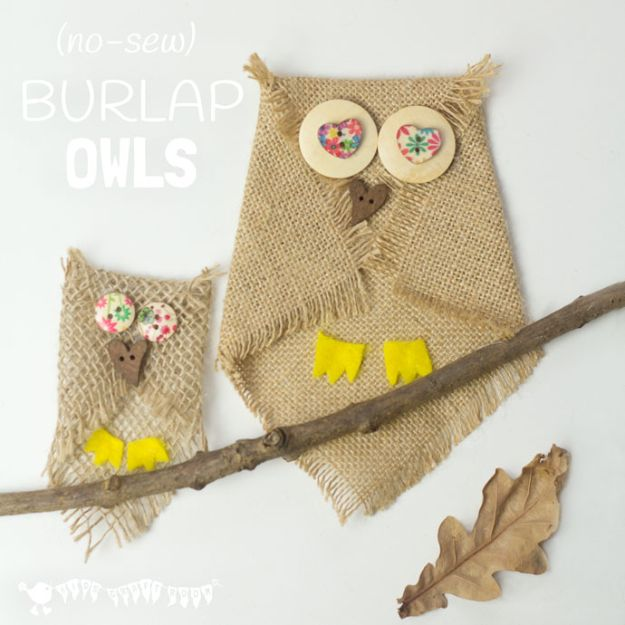 Crafts for Girls - No Sew Burlap Owl Craft - Cute Crafts for Young Girls, Toddlers and School Children - Fun Paints to Make, Arts and Craft Ideas, Wall Art Projects, Colorful Alphabet and Glue Crafts, String Art, Painting Lessons, Cheap Project Tutorials and Inexpensive Things for Kids to Make at Home - Cute Room Decor and DIY Gifts #girlsgifts #girlscrafts #craftideas #girls