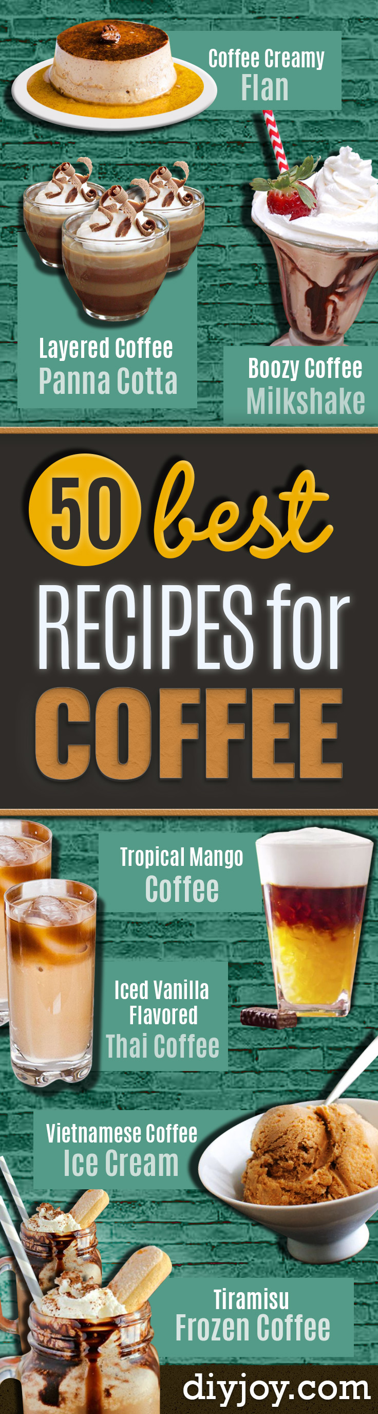 Coffee Drink Recipes - Easy Drinks and Coffees To Make At Home - Frozen, Iced, Cold Brew and Hot Coffee Recipe Ideas - Sugar Free, Low Fat and Blended Drinks - Mocha, Frappucino, Caramel, Chocolate, Latte and Americano - Flavored Coffee, Liqueur and After Dinner Drinks With Alcohol, Dessert Ideas for Parties http://diyjoy.com/coffee-drink-recipes