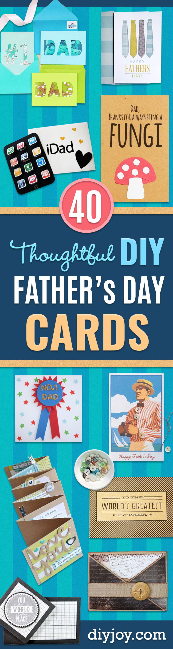 Best DIY Fathers Day Cards - Easy Card Projects to Make for Dad - Cute and Quick Things To Make For Your Father - Paper, Cardboard, Gift Card, Cool Ideas for Kids and Teens To Make - Funny, Thoughtful, Homemade Cards for Him http://diyjoy.com/diy-fathers-day-cards