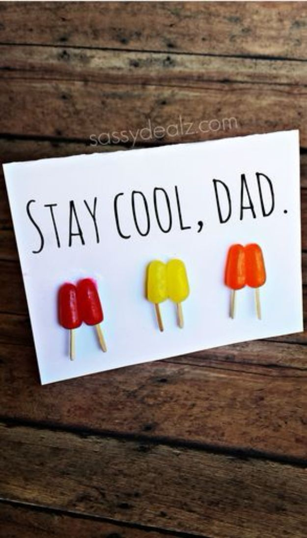 Best DIY Fathers Day Cards - Stay Cool Popsicle Father's Day Card - Easy Card Projects to Make for Dad - Cute and Quick Things To Make For Your Father - Paper, Cardboard, Gift Card, Cool Ideas for Kids and Teens To Make - Funny, Thoughtful, Homemade Cards for Him http://diyjoy.com/diy-fathers-day-cards