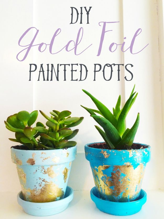 Crafts To Make and Sell - DIY Gold Foil Painted Pots - 75 MORE Easy DIY Ideas for Cheap Things To Sell on Etsy, Online and for Craft Fairs. Make Money with crafts to sell ideas #crafts
