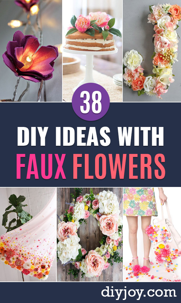 DIY Ideas With Faux Flowers - Paper, Fabric, Silk and Plastic Flower Crafts - Easy Arrangements, Wedding Decorations, Wall, Decorations, Letters, Cheap Home Decor