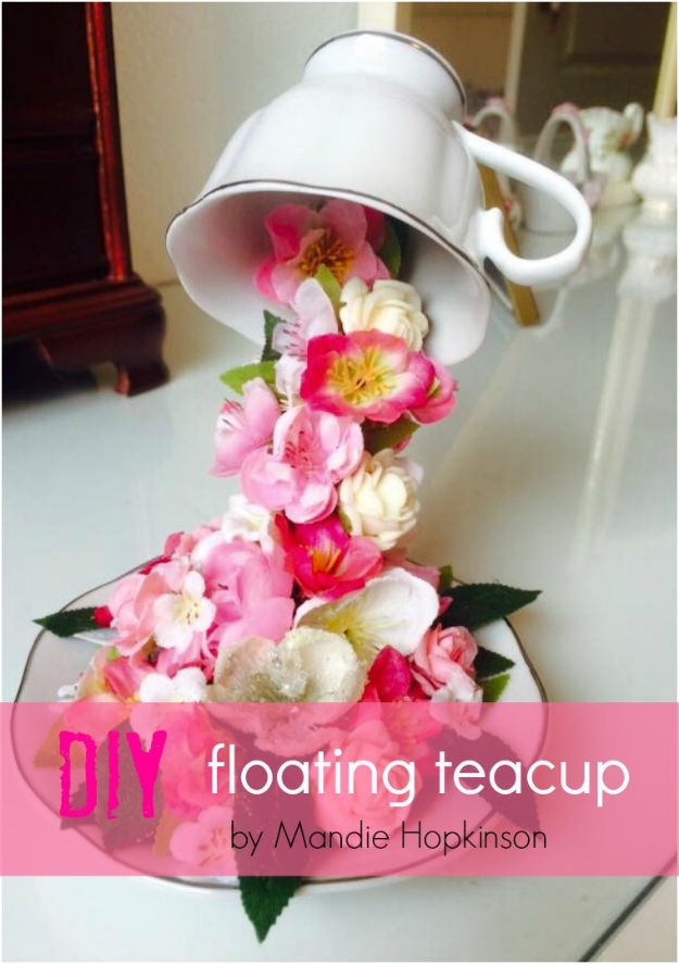 DIY Ideas With Faux Flowers - DIY Floating Teacup - Paper, Fabric, Silk and Plastic Flower Crafts - Easy Arrangements, Wedding Decorations, Wall, Decorations, Letters, Cheap Home Decor