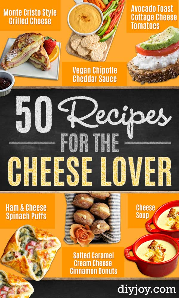 Best Recipes for the Cheese Lover - Easy Recipe Ideas With Cheese - Homemade Appetizers, Dips, Dinners, Snacks, Pasta Dishes, Healthy Lunches and Soups Made With Your Favorite Cheeses - Ricotta, Cheddar, Swiss, Parmesan, Goat Chevre, Mozzarella and Feta Ideas - Grilled, Healthy, Vegan and Vegetarian #cheeserecipes #recipes #recipeideas #cheese #cheeserecipe http://diyjoy.com/best-recipes-cheese-lover