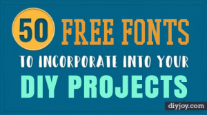 50 Free Fonts to Incorporate into Your DIY Projects