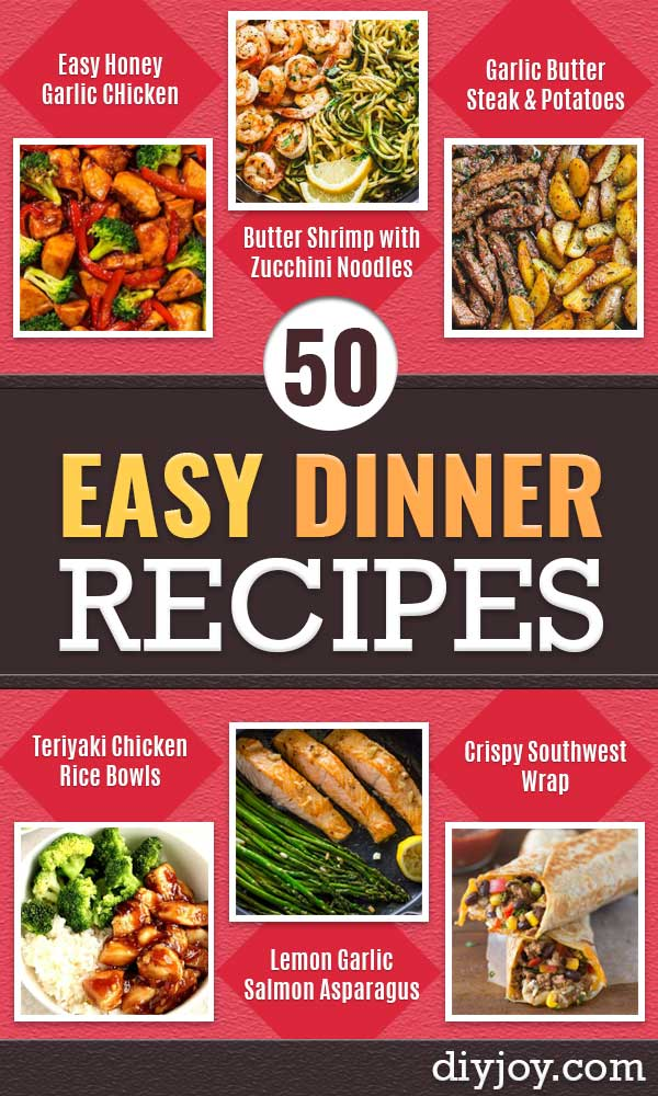 Easy Dinner Recipes - Quick and Simple Dinner Recipe Ideas for Weeknight and Last Minute Supper - Chicken, Ground Beef, Fish, Pasta, Healthy Salads, Low Fat and Vegetarian Dishes - Easy Meals for the Family, for Two, for One and Cook Ahead Crockpoit Dinners - Cheap Casseroles and Budget Friendly Foods to Make at Home http://diyjoy.com/easy-dinner-recipes