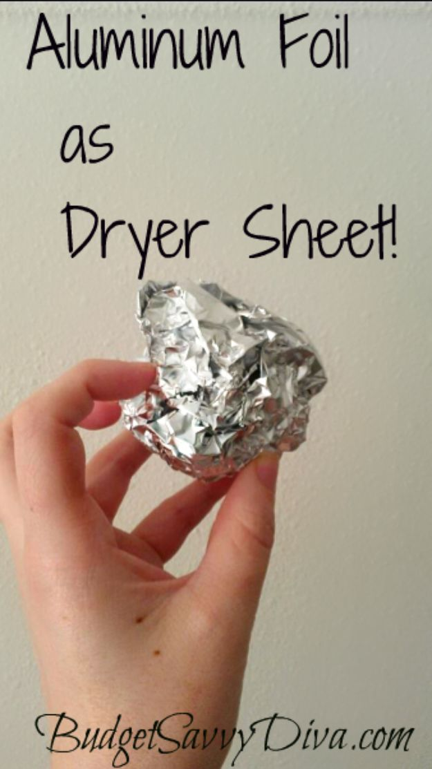 Laundry Hacks - Aluminum Foil as Dryer Sheet - Cool Tips for Busy Moms and Laundry Lifehacks - Laundry Room Organizing Ideas, Storage and Makeover - Folding, Drying, Cleaning and Stain Removal Tips for Clothes - How to Remove Stains, Paint, Ink and Smells - Whitening Tricks and Solutions - DIY Products and Recipes for Clothing Soaps http://diyjoy.com/laundry-hacks